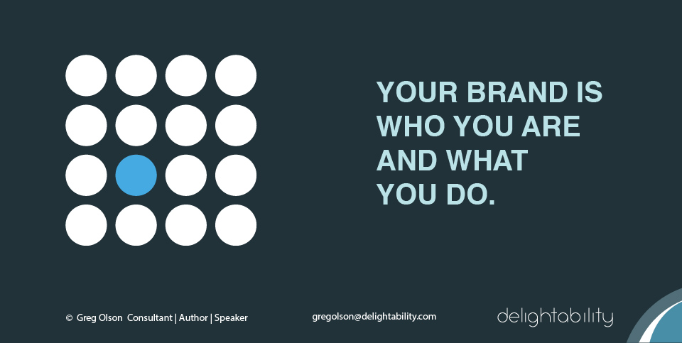 Brand Is What You Say and Do - Delightability